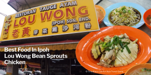 Best Food In Ipoh - Lou Wong Bean Sprout Chicken - header