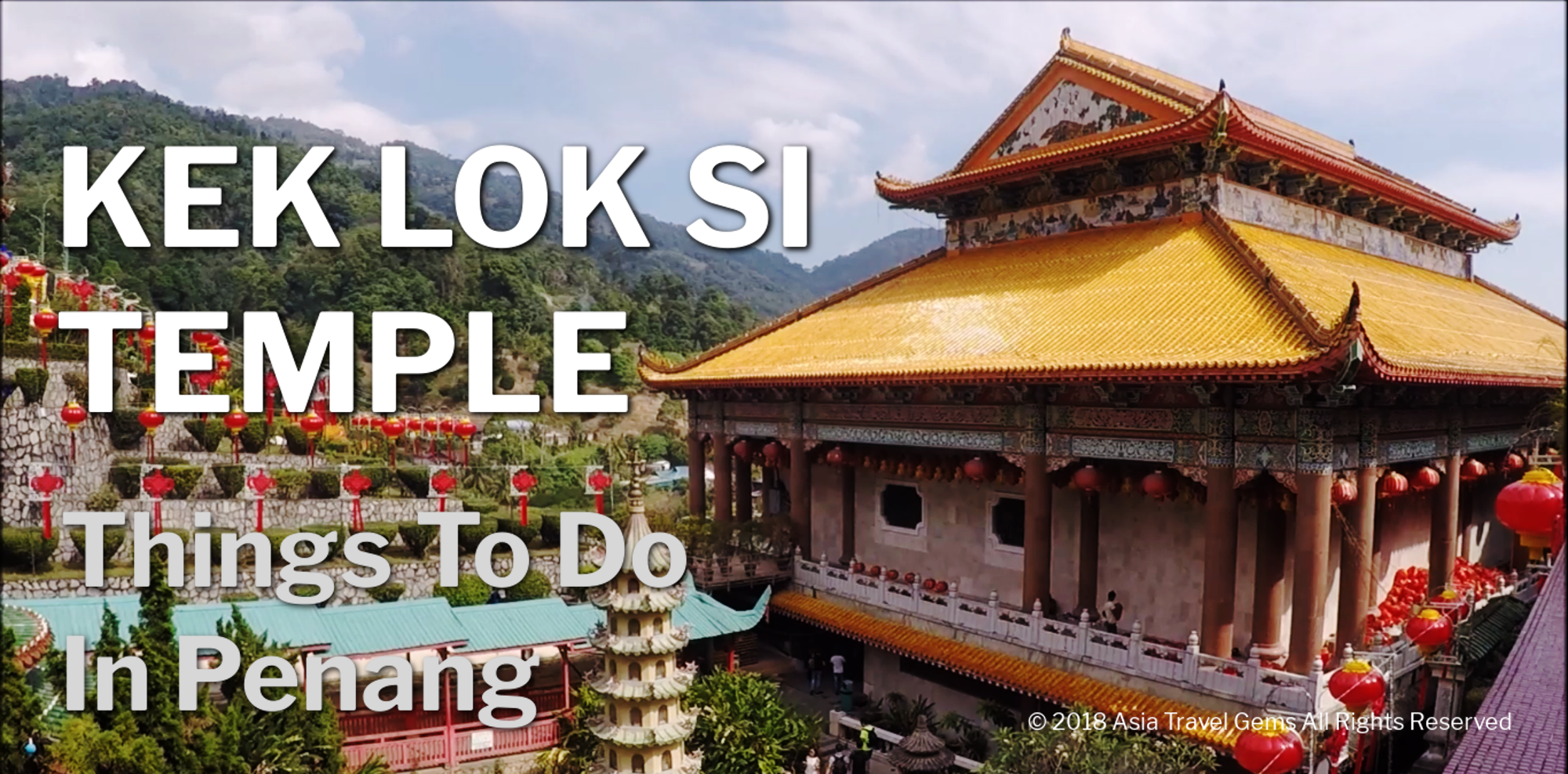 Things To Do In Penang - Kek Lok Si Temple