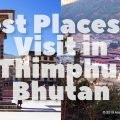 Best Places To Visit In Thimphu Bhutan