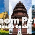 Phnom Penh - The Ultimate Guide