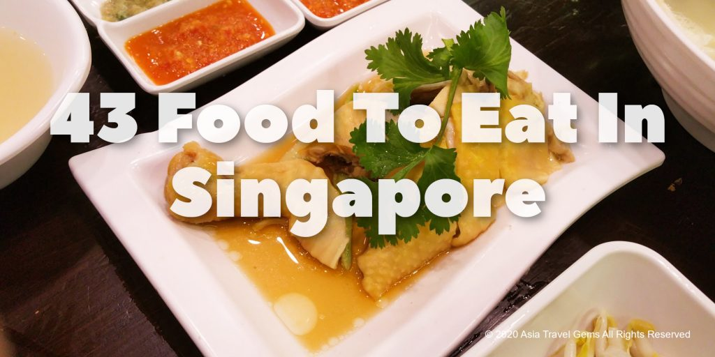 43 Food To Eat In Singapore